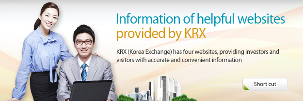 KRX has four websites, providing investors and visitors with accurate and convenient information